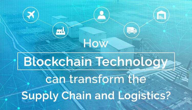 blockchain-technology-transform-supply-chain-logistics